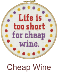 Life is too short for cheap wine
